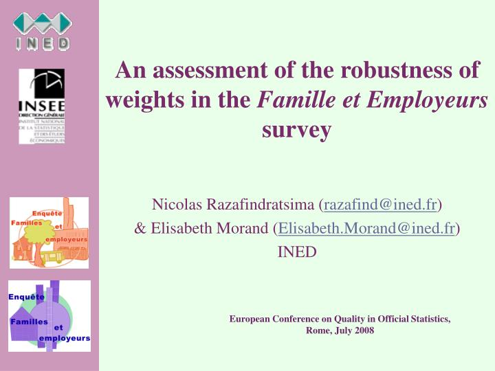 an assessment of the robustness of weights in the famille et employeurs survey n.