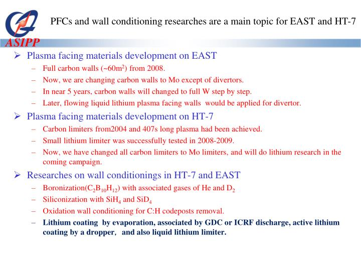 PFCs and wall conditioning researches are a main topic for EAST and HT-7