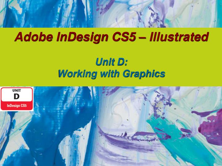 adobe indesign cs5 illustrated unit d working with graphics n.