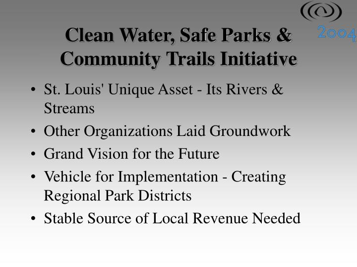 Clean water safe parks community trails initiative