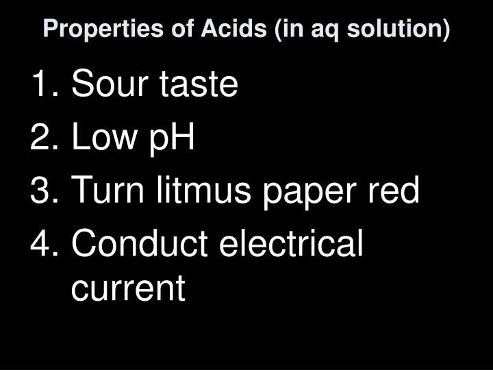 Properties of Acids (in aq solution)