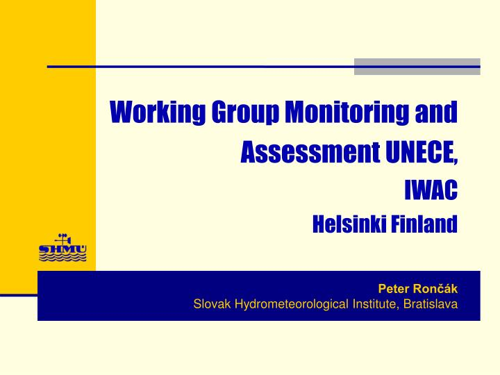 working group monitoring and assessment unece iwac helsinki finland n.