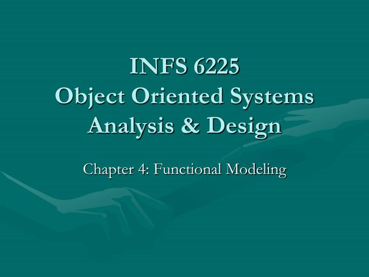 Ppt Infs 6225 Object Oriented Systems Analysis Design Powerpoint Presentation Id 3482412