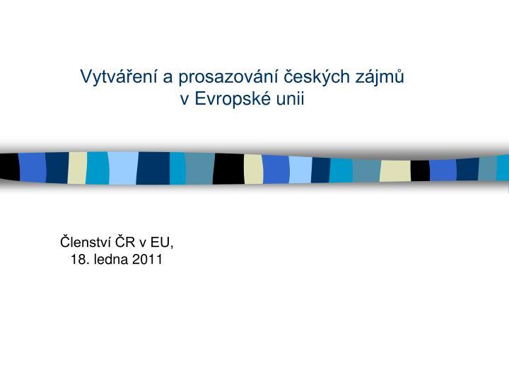 vytv en a prosazov n esk ch z jm v evropsk unii n.