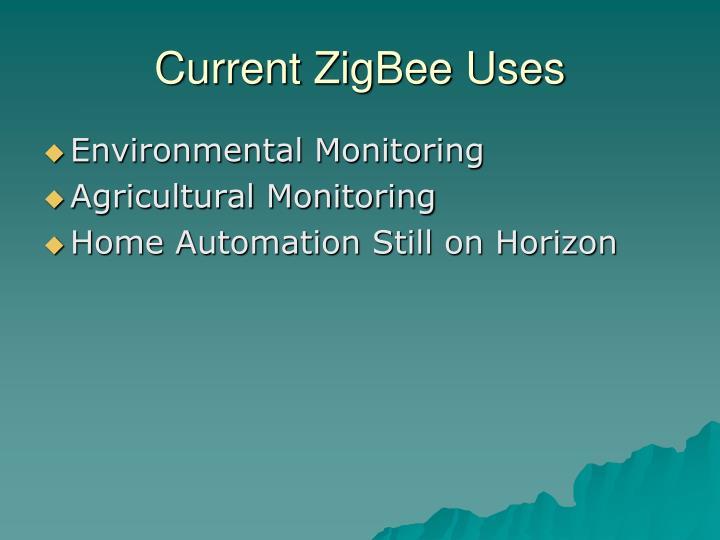 Current ZigBee Uses