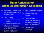 major activities for office of information collection