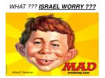 what israel worry