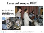 laser test setup at kinr