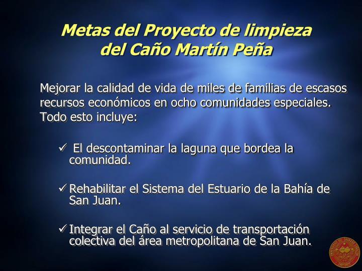 Metas del Proyecto de limpieza del Caño Martín Peña