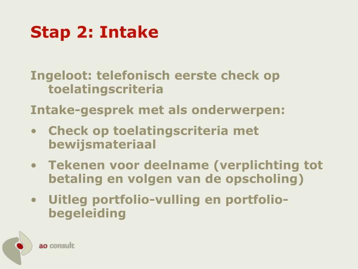Stap 2: Intake