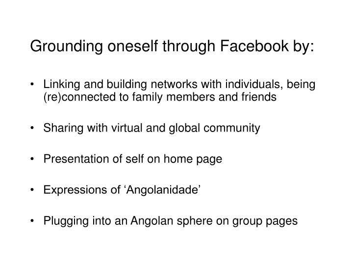Grounding oneself through Facebook by: