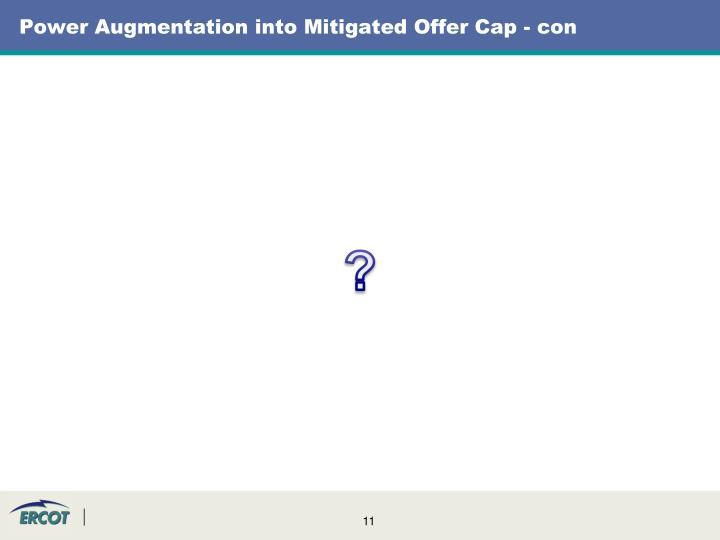 Power Augmentation into Mitigated Offer Cap - con