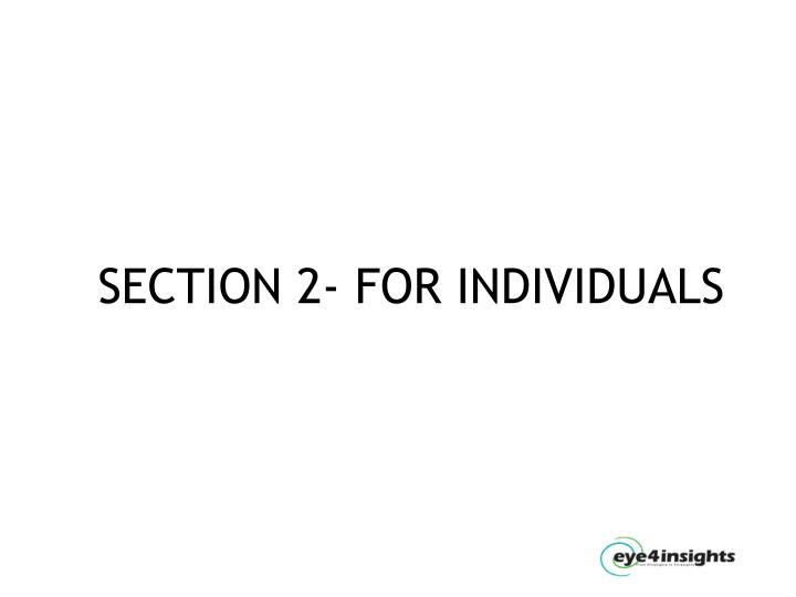 SECTION 2- FOR INDIVIDUALS