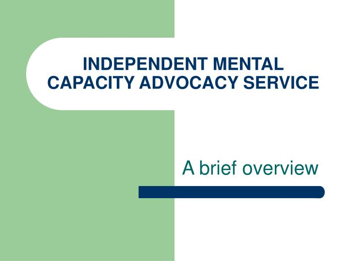 independent mental capacity advocacy service n.