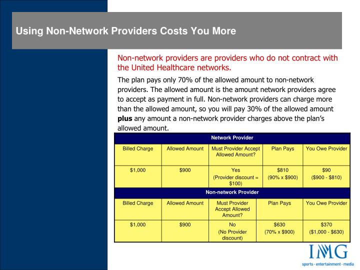 Non-network providers are providers who do not contract with the United Healthcare networks.
