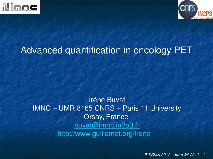 Advanced quantification in oncology PET