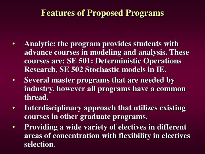 Features of Proposed Programs
