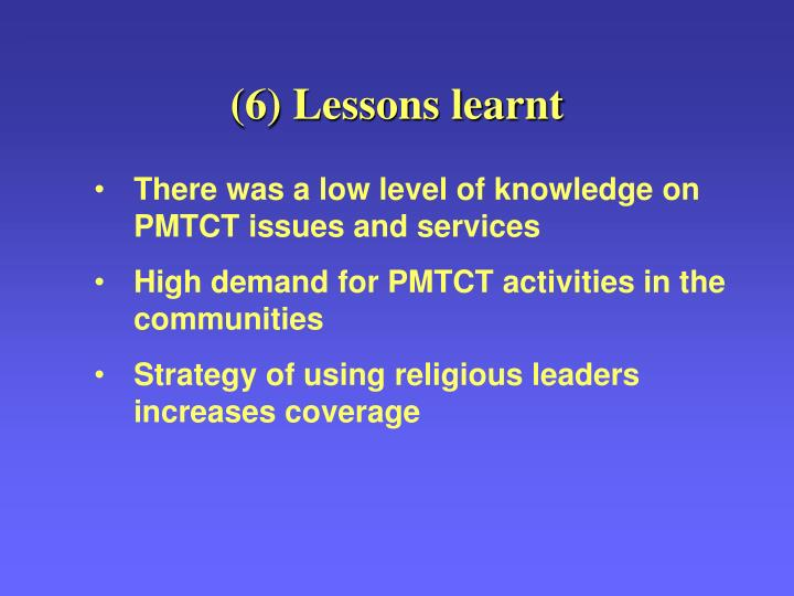 (6) Lessons learnt