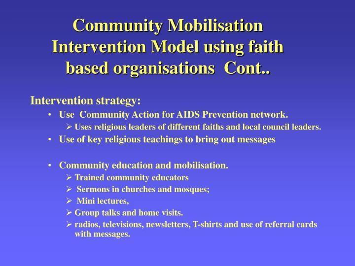 Community Mobilisation Intervention Model using faith based organisations  Cont..