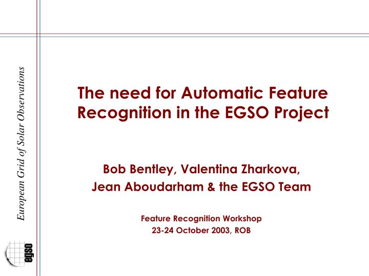 the need for automatic feature recognition in the egso project n.