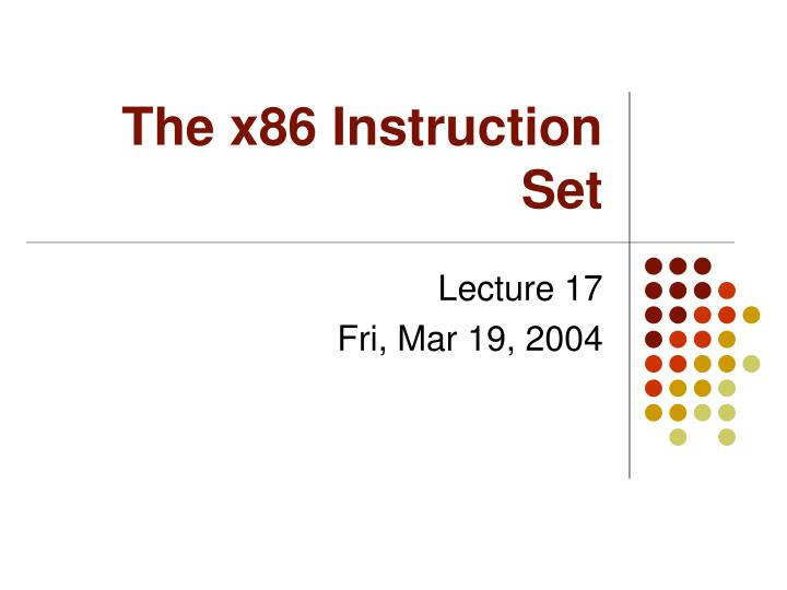 Ppt The X86 Instruction Set Powerpoint Presentation Id3484534