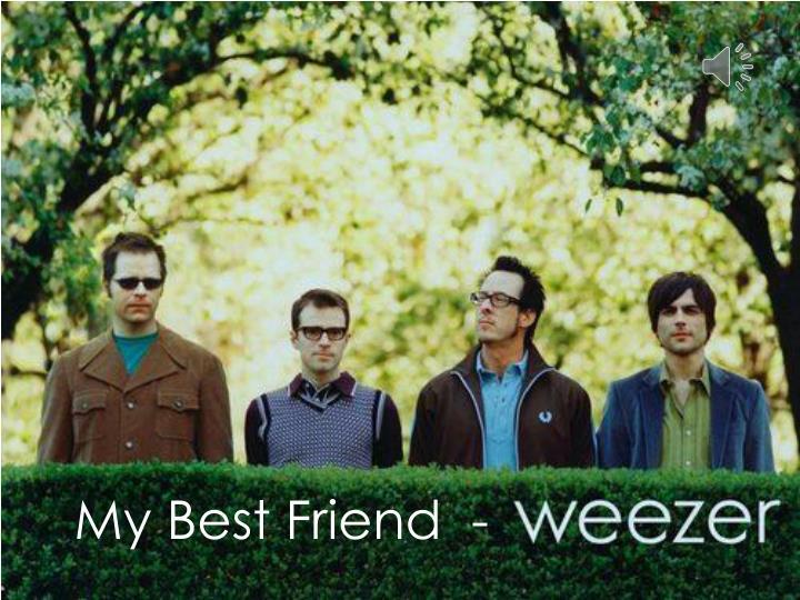 My Best Friend  -