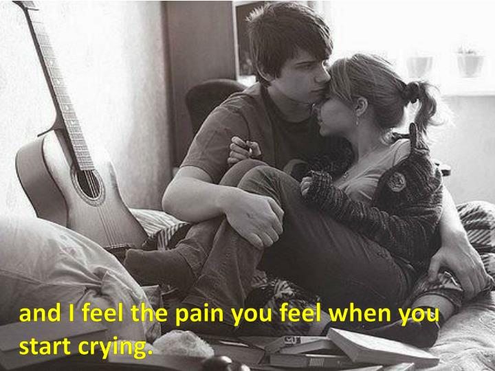 and I feel the pain you feel when you start
