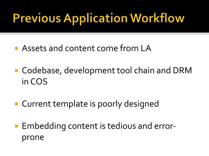 Previous Application Workflow