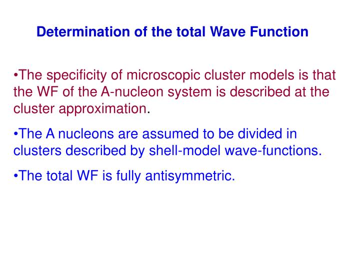 Determination of the total Wave Function