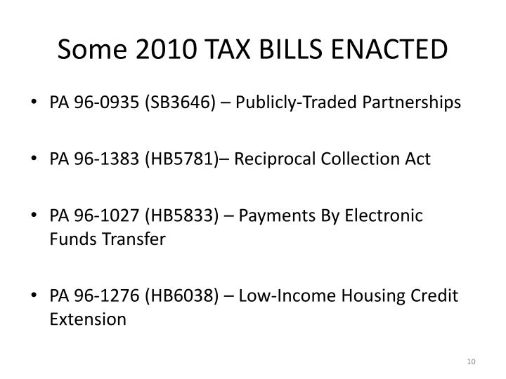 Some 2010 TAX BILLS ENACTED