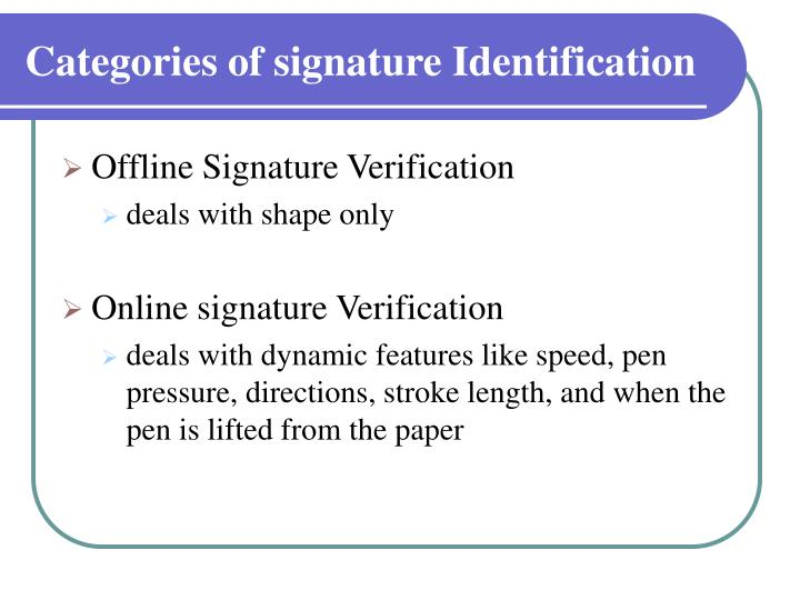 offline signature verification thesis Computer science (cse) project topics, latest ieee synopsis, abstract, thesis signature verification base papers, source code, thesis ideas, phd dissertation for off-line signature verification — research commonsthis thesis implements and tests current approaches to off-line signature verification with the goal of determining the most.