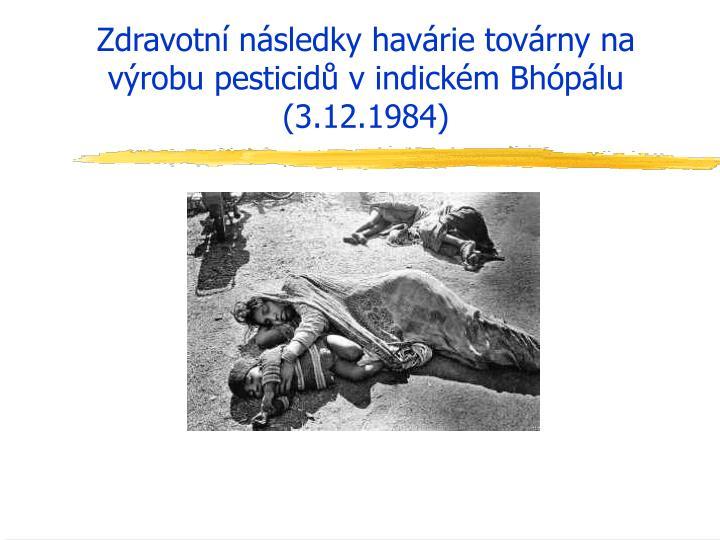 Zdravotn n sledky hav rie tov rny na v robu pesticid v indick m bh p lu 3 12 1984