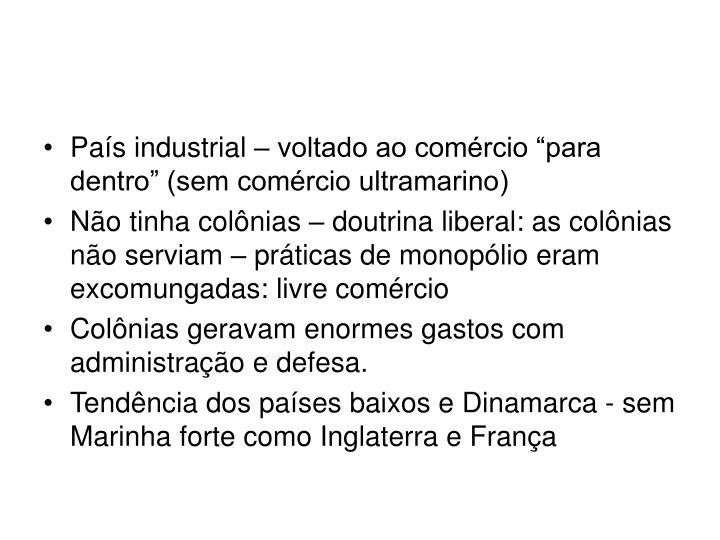 """País industrial – voltado ao comércio """"para dentro"""" (sem comércio ultramarino)"""