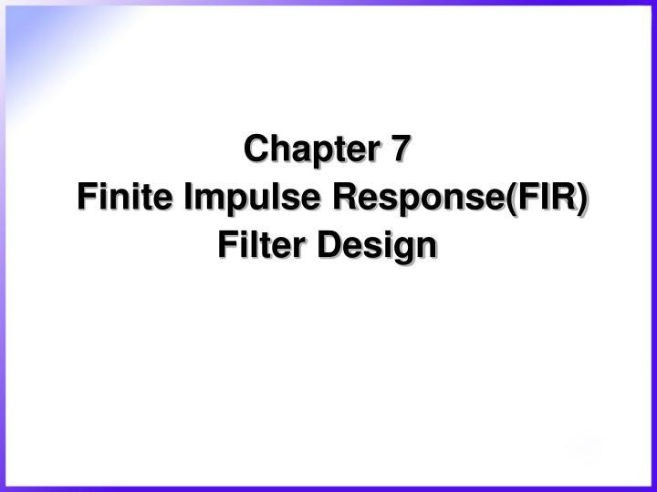 chapter 7 finite impulse response fir filter design n.