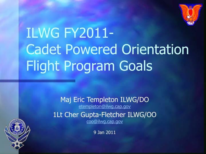 Ilwg fy2011 cadet powered orientation flight program goals