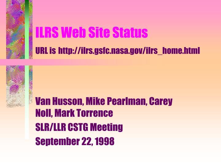 Ilrs web site status url is http ilrs gsfc nasa gov ilrs home html
