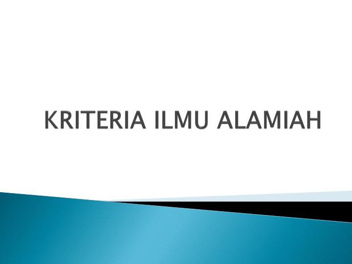 KRITERIA ILMU ALAMIAH