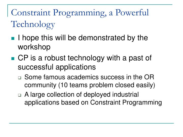 Constraint programming a powerful technology