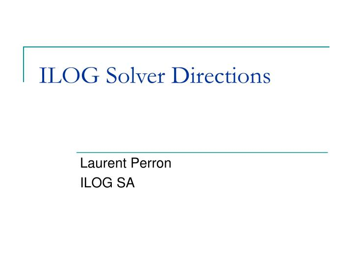 Ilog solver directions