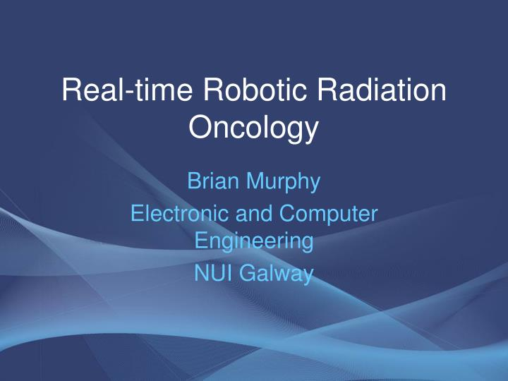 real time robotic radiation oncology n.