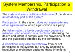 system membership participation withdrawal