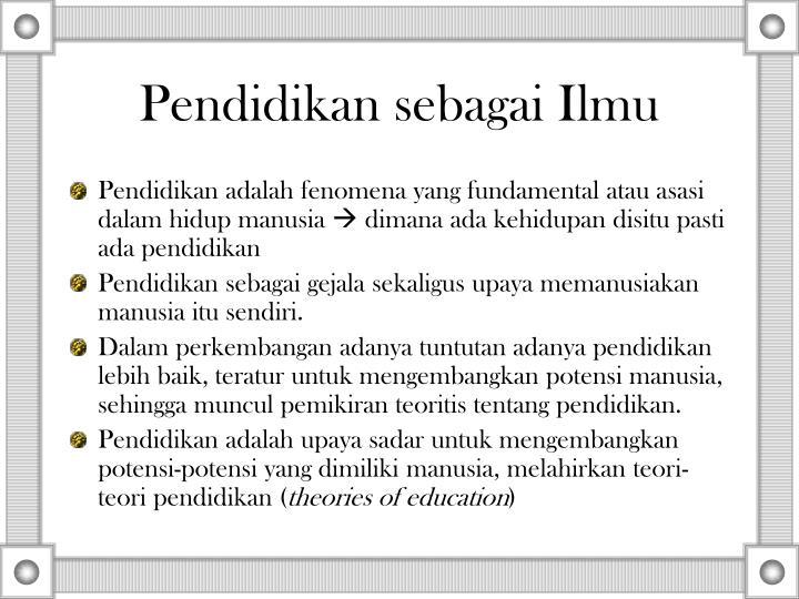 pendidikan sebagai ilmu n.
