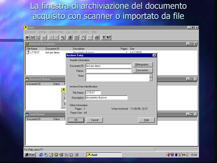 La finestra di archiviazione del documento acquisito con scanner o importato da file