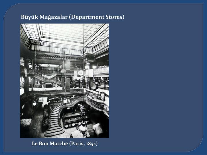 Büyük Mağazalar (Department Stores)
