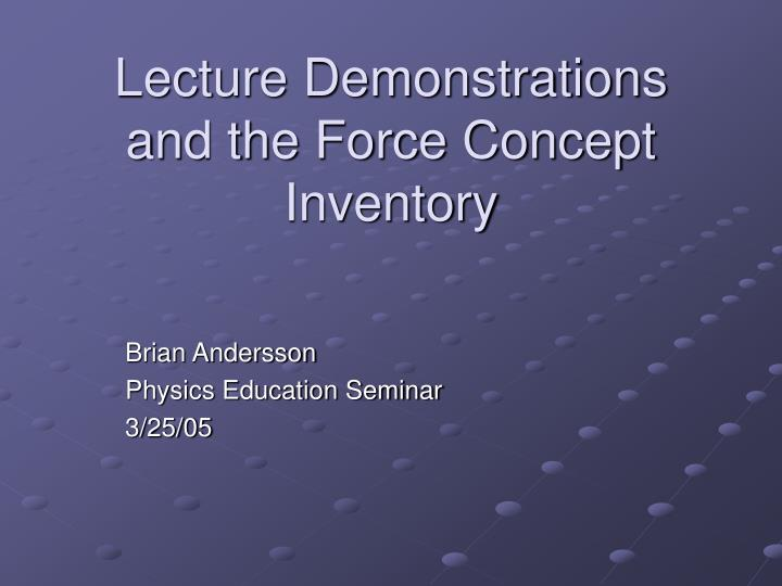 Lecture demonstrations and the force concept inventory