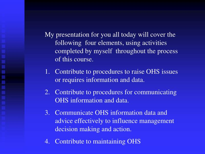 My presentation for you all today will cover the following  four elements, using activities complete...