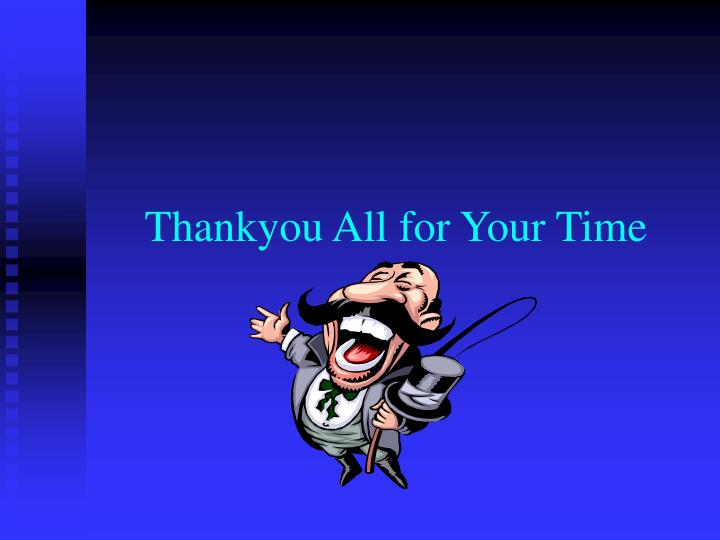 Thankyou All for Your Time