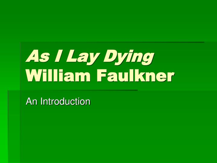 an analysis of the as i lay dying a novel by american author william faulkner