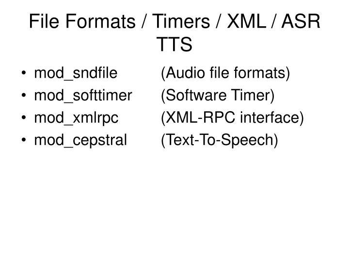 File Formats / Timers / XML / ASR TTS