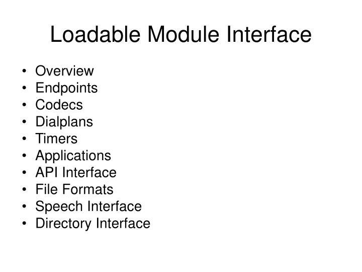 Loadable Module Interface